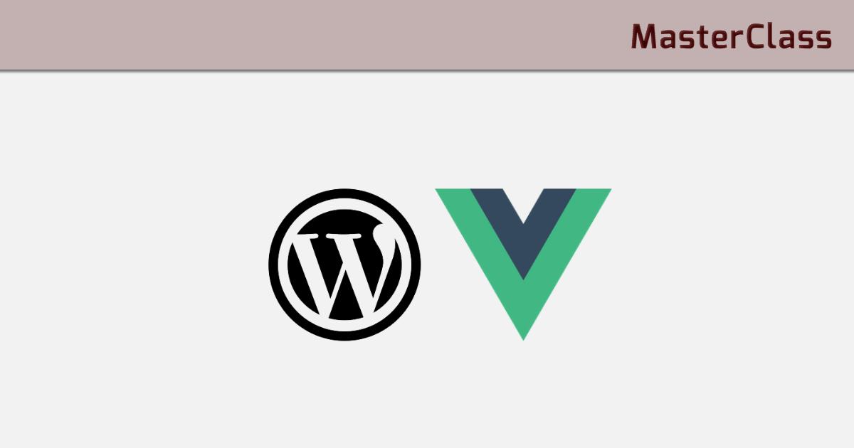 MasterClass: Construye un listado de scroll infinito con Vue JS, WordPress y REST API