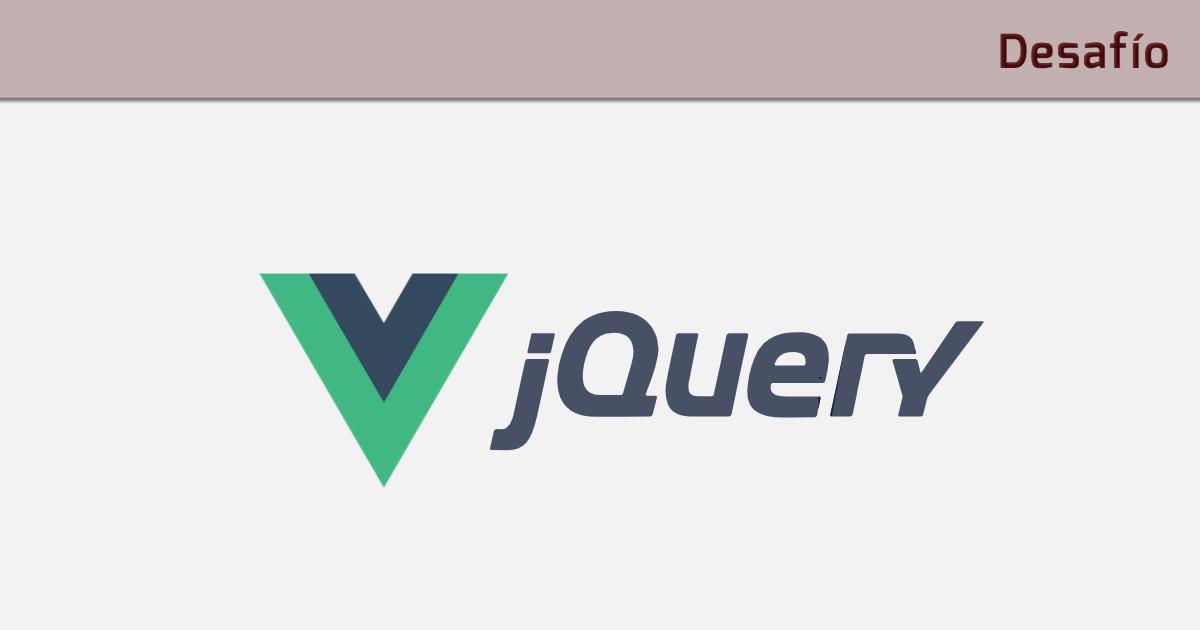 Aprende Vue JS desaprendiendo jQuery