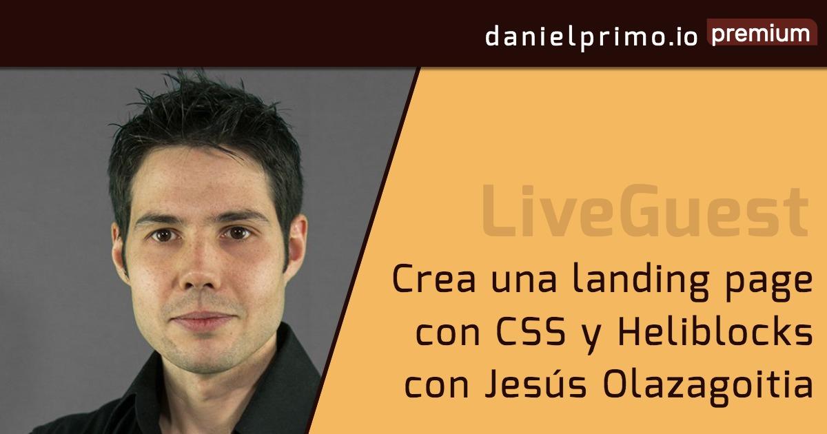 Crea una landing page con CSS y Heliblocks con Jesús Olazagoitia