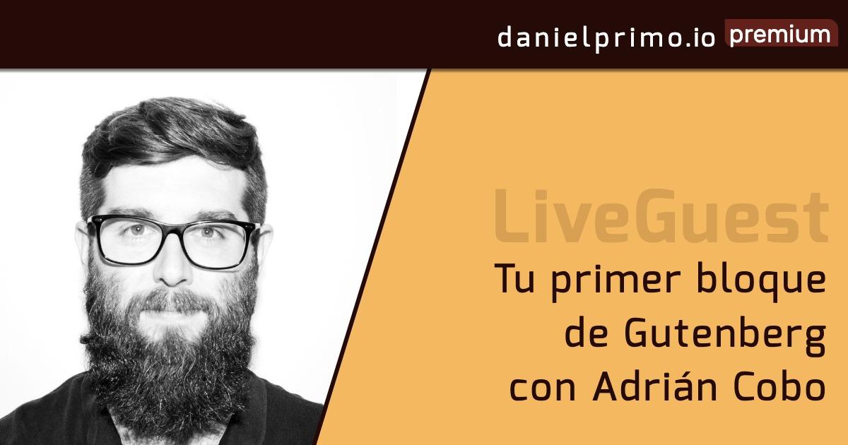 Tu primer bloque de Gutenberg con Adrián Cobo
