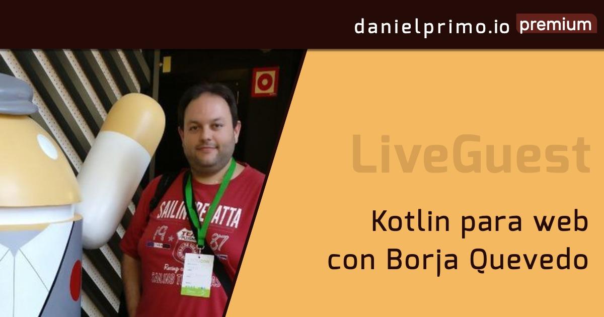 Kotlin para web con Borja Quevedo