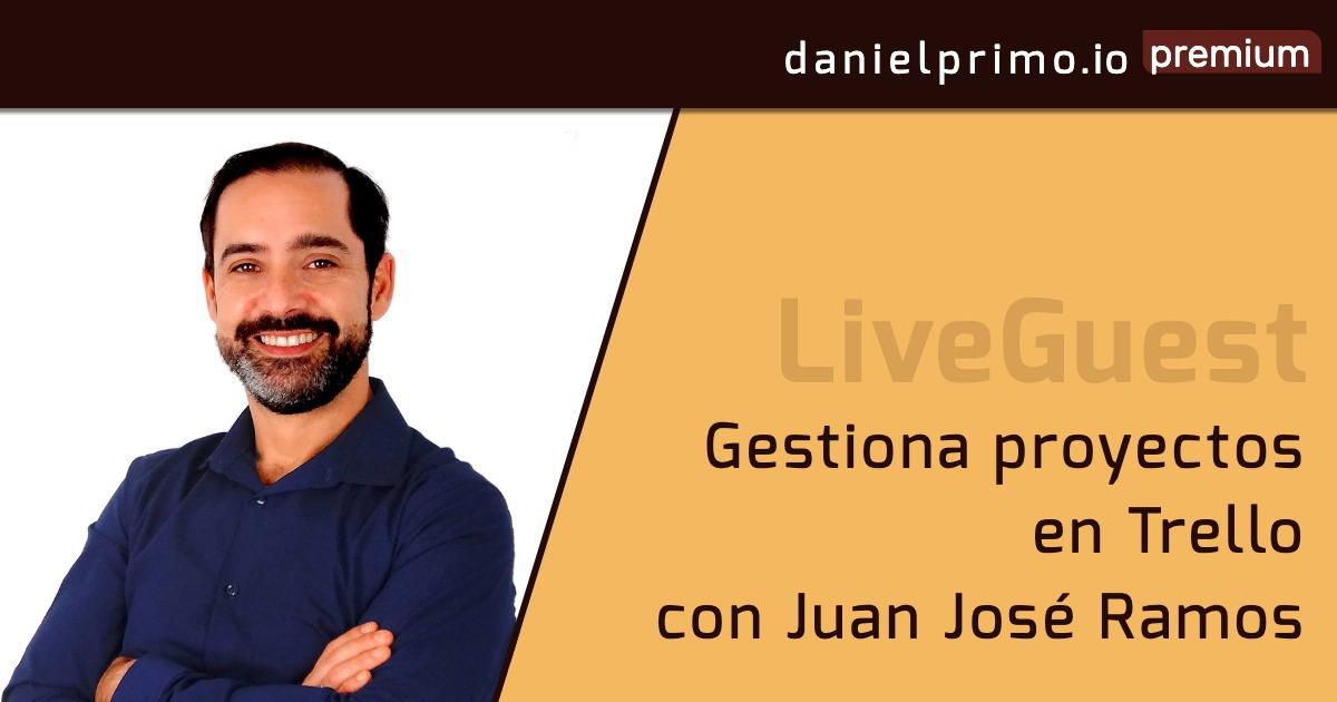 Gestiona proyectos con Trello como nunca habías soñado con Juan José Ramos