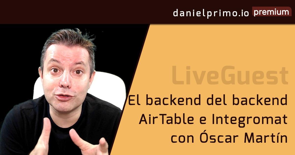 El backend del backend con Airtable e Integromat con Óscar Martín
