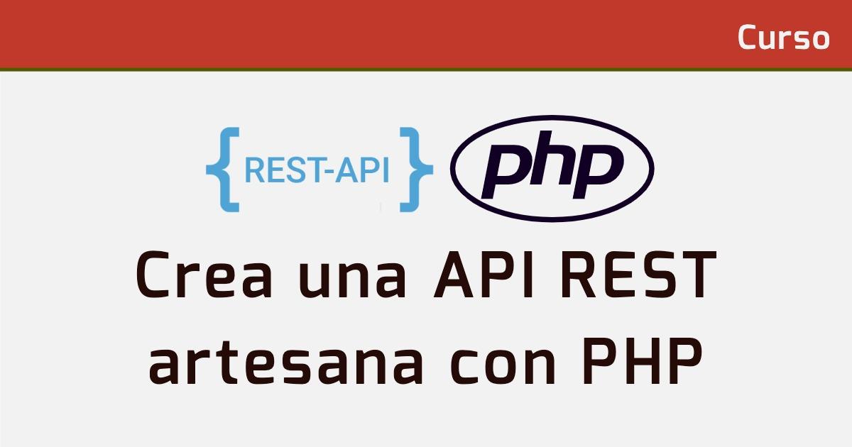 Crea una API REST artesana con PHP