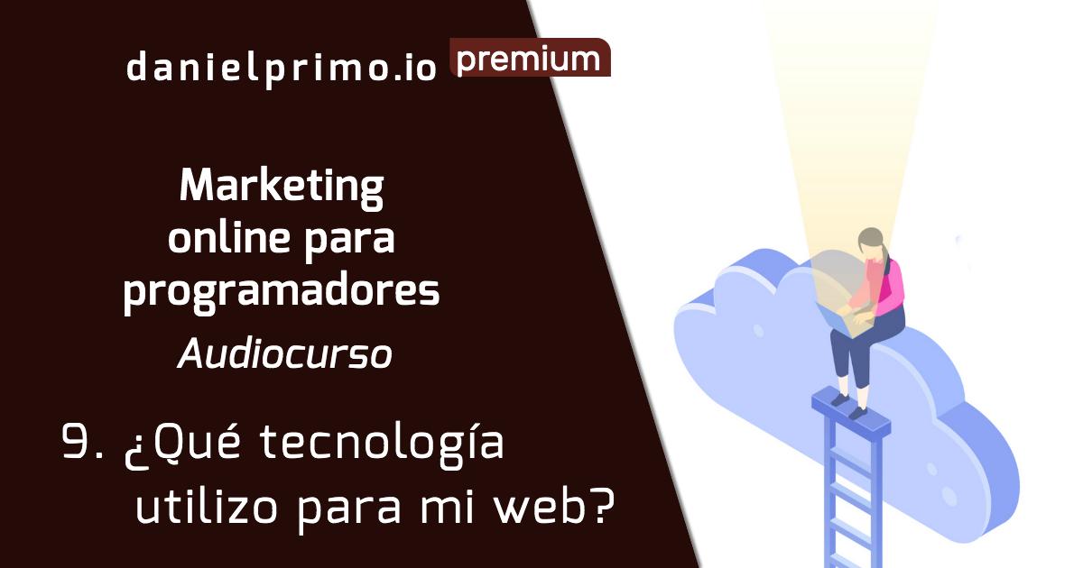 9. ¿Qué tecnología utilizo para mi web?