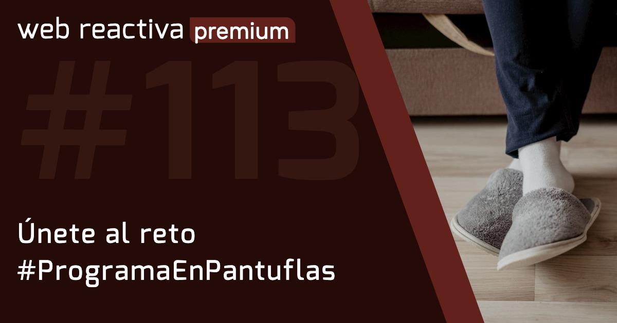 WRP 113. Únete al reto #ProgramaEnPantuflas