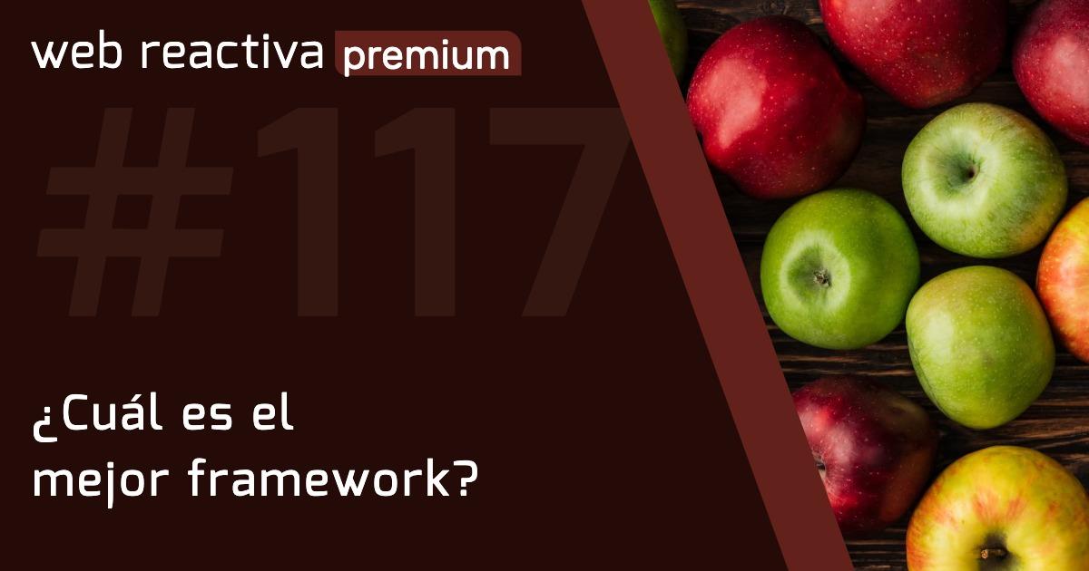 WRP 117. ¿Cuál es el mejor framework?