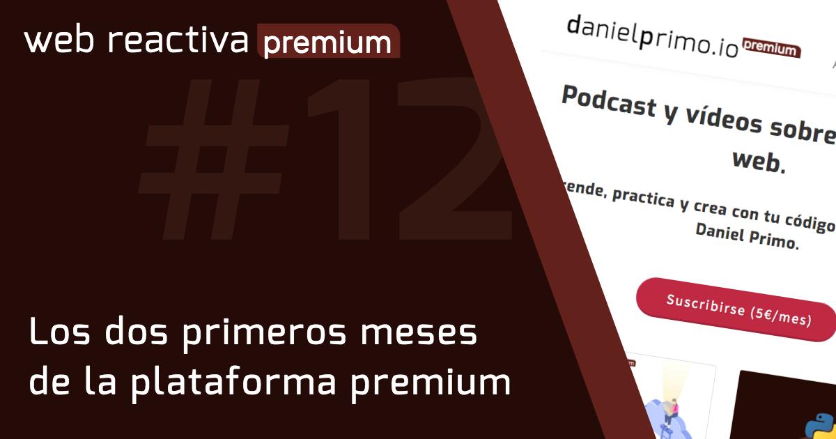 WRP 12. Los dos primeros meses de la plataforma premium