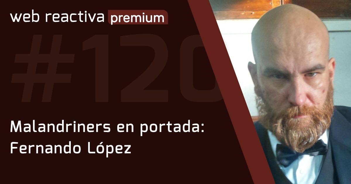 WRP 120. Malandriners en portada: Fernando López