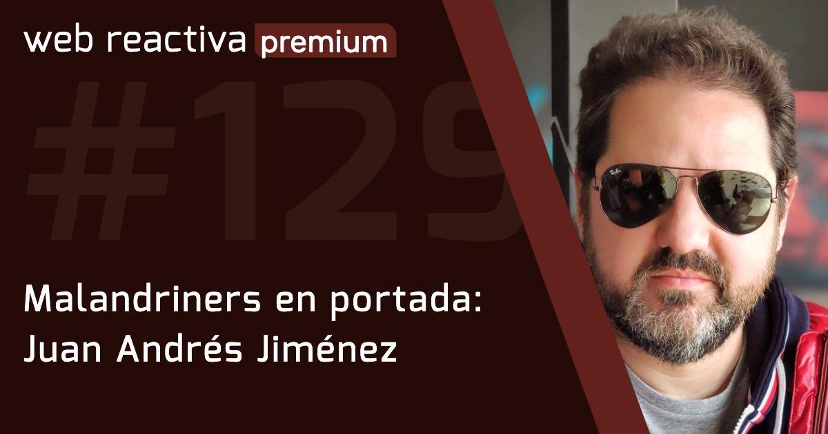 WRP 129. Malandriners en portada: Juan Andrés Jiménez