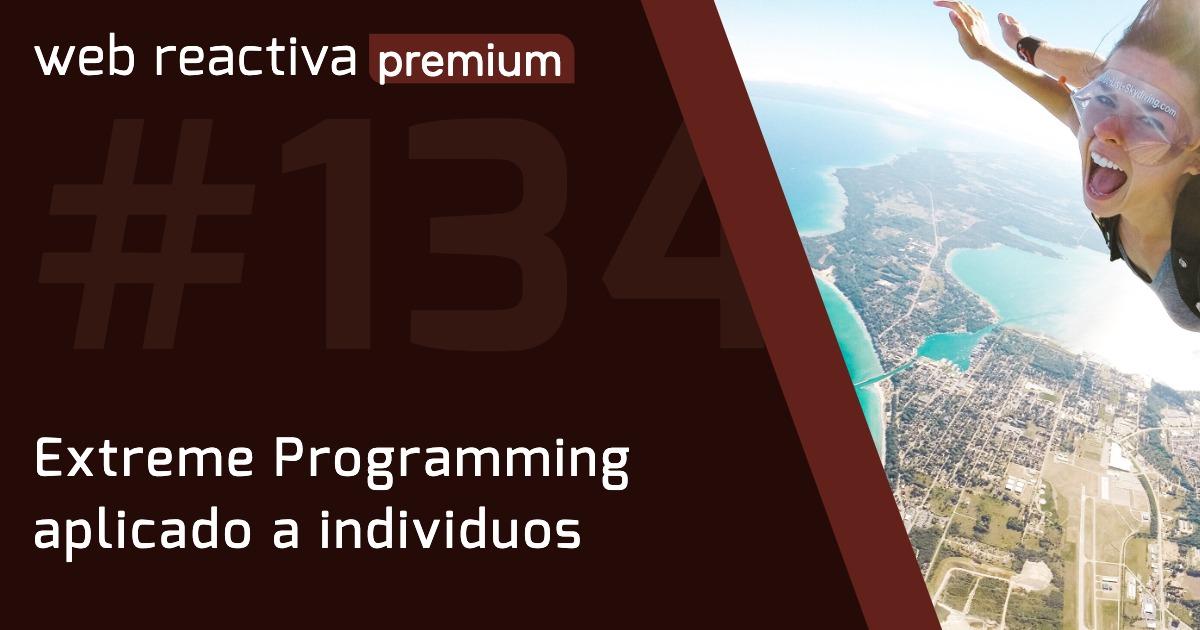 WRP 134. Extreme Programming aplicado a individuos