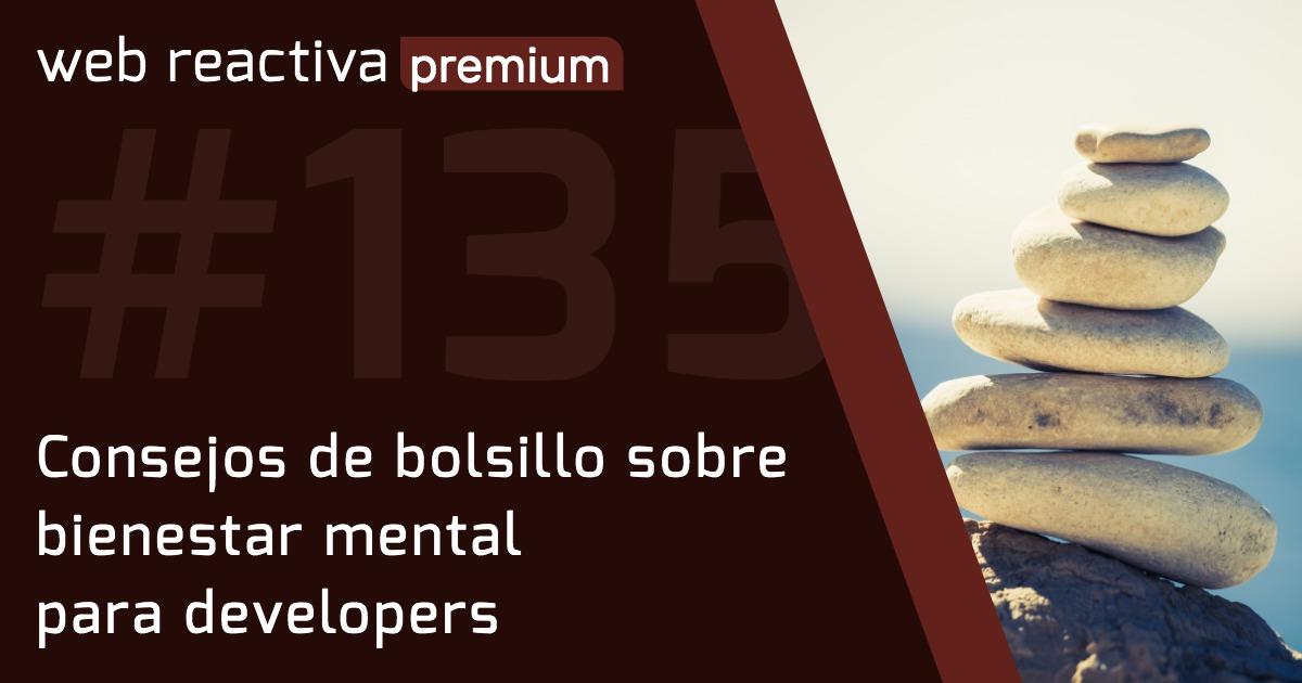 WRP 135. Consejos de bolsillo sobre bienestar mental para developers