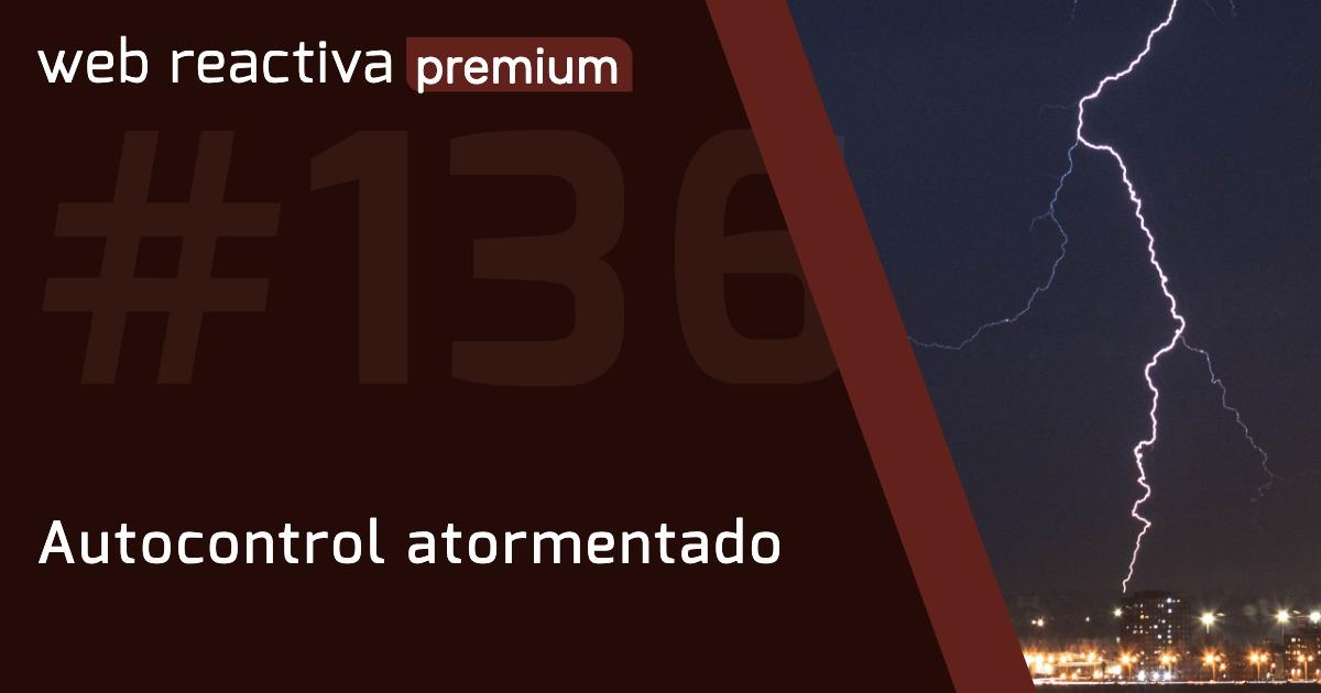WRP 136. Autocontrol atormentado