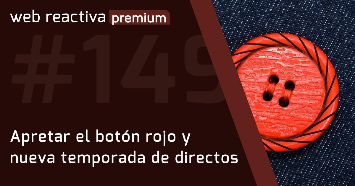 WRP 149. Apretar el botón rojo y nueva temporada de directos