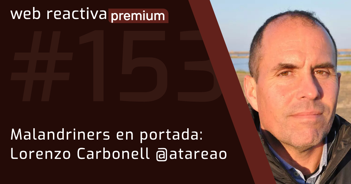 WRP 153. Malandriners en portada: Lorenzo Carbonell @atareao