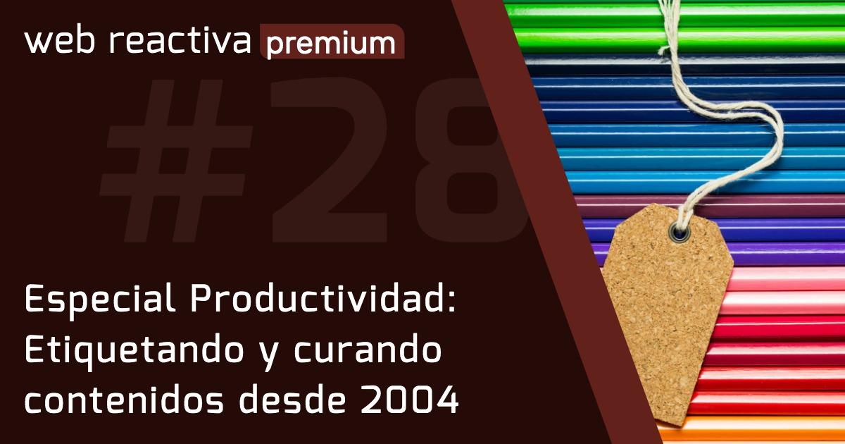WRP 28. Especial Productividad: Etiquetando y curando contenidos desde 2004