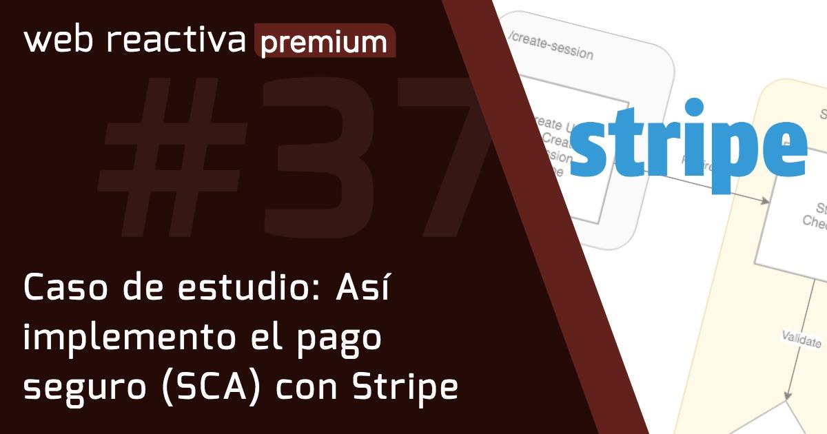 WRP 37: Caso de estudio: Así implemento el pago seguro (SCA) con Stripe