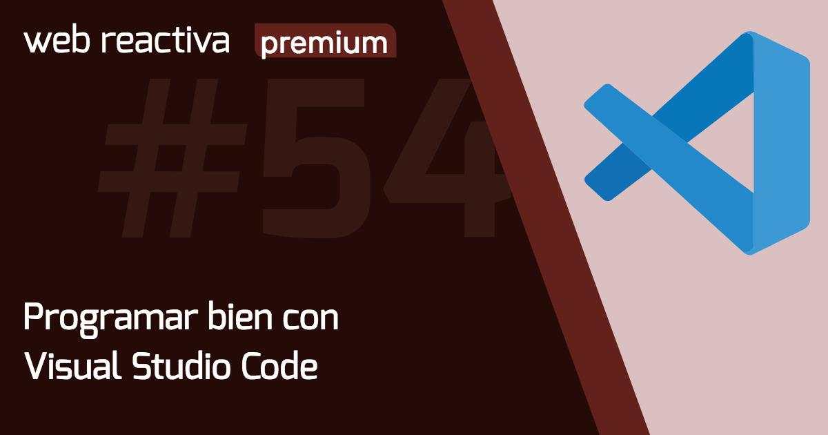 WRP 54. Programar bien con Visual Studio Code