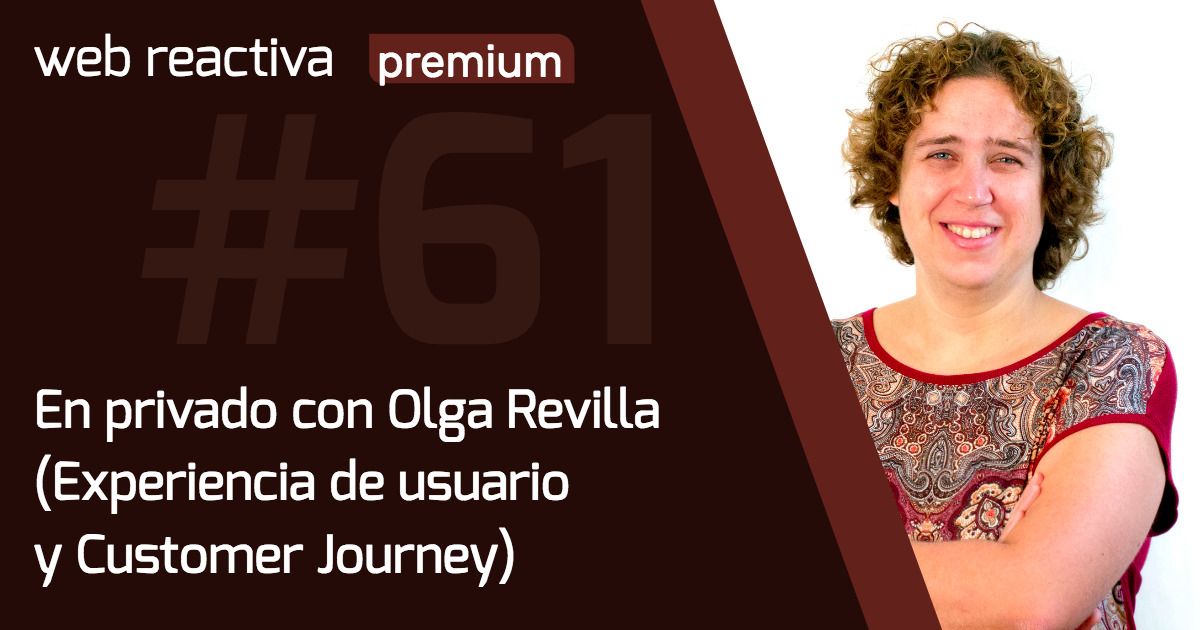 WRP 61. En privado con Olga Revilla (Experiencia de usuario y Customer Journey)