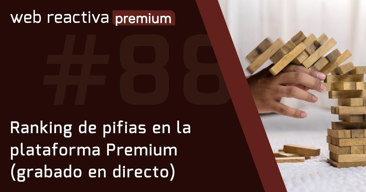WRP 88. Ranking de pifias en la plataforma Premium