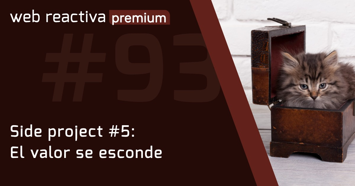 WRP 93. Side project #5: El valor se esconde